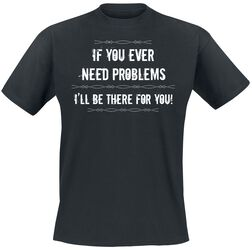 If You Ever Need Problems