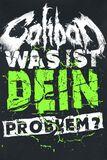 Was ist dein Problem?